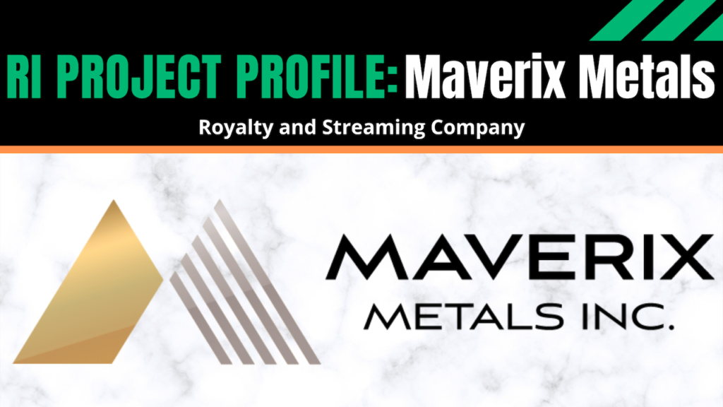 RI Project Profile: Maverix Metals (Ryan McIntyre)